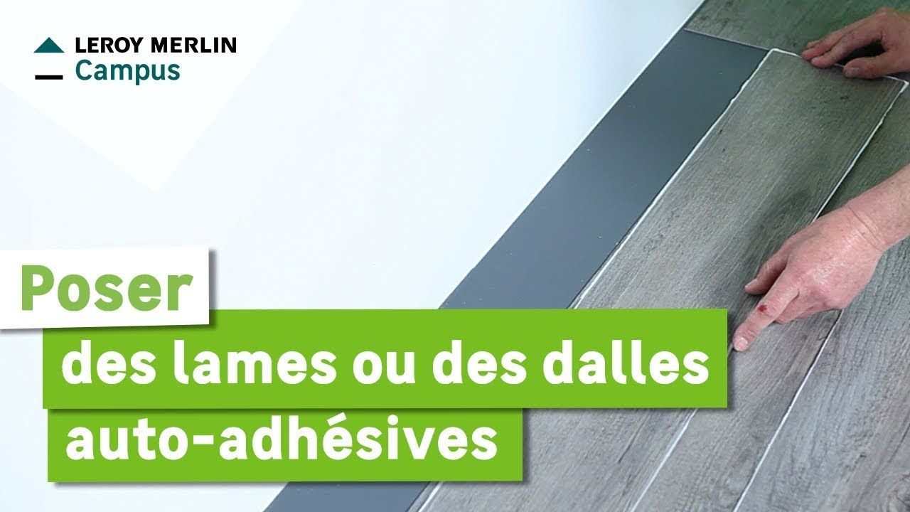 Comment Poser Des Lames Ou Des Dalles Auto Adhesives Leroy Merlin Dalle Adhesive Lame Pvc Adhesive Dalles