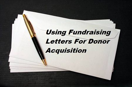 Using Fundraising Letters For Donor Acquisition Fundraising - fund raising letters