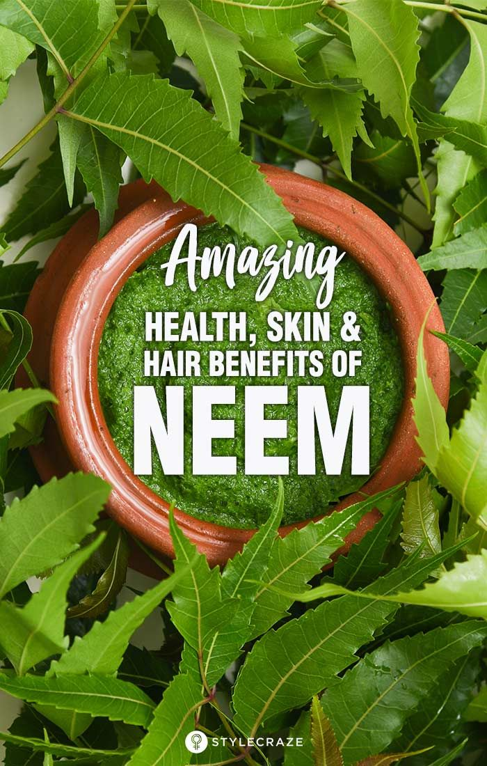 Amazing Benefits Of Neem For Skin, Hair And Health