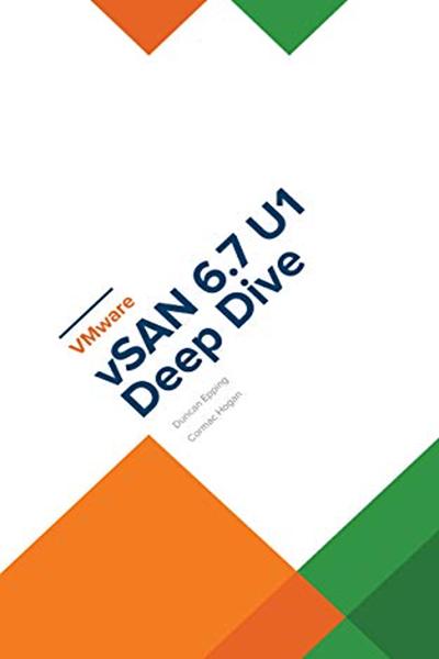 VMware vSAN 6 7 U1 Deep Dive - Cormac Hogan in 2019 | Computer Books