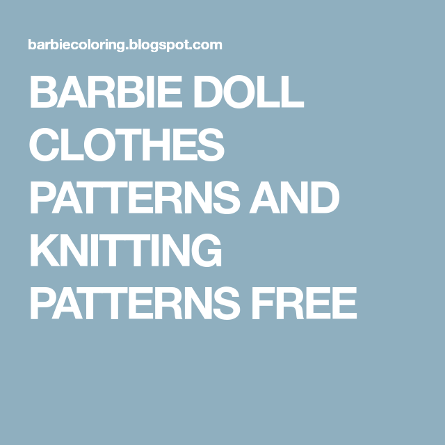 BARBIE DOLL CLOTHES PATTERNS AND KNITTING PATTERNS FREE | Barbie ...