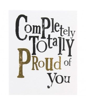 Totally Proud Of You Card Proud Of You Quotes My Children Quotes Be Yourself Quotes