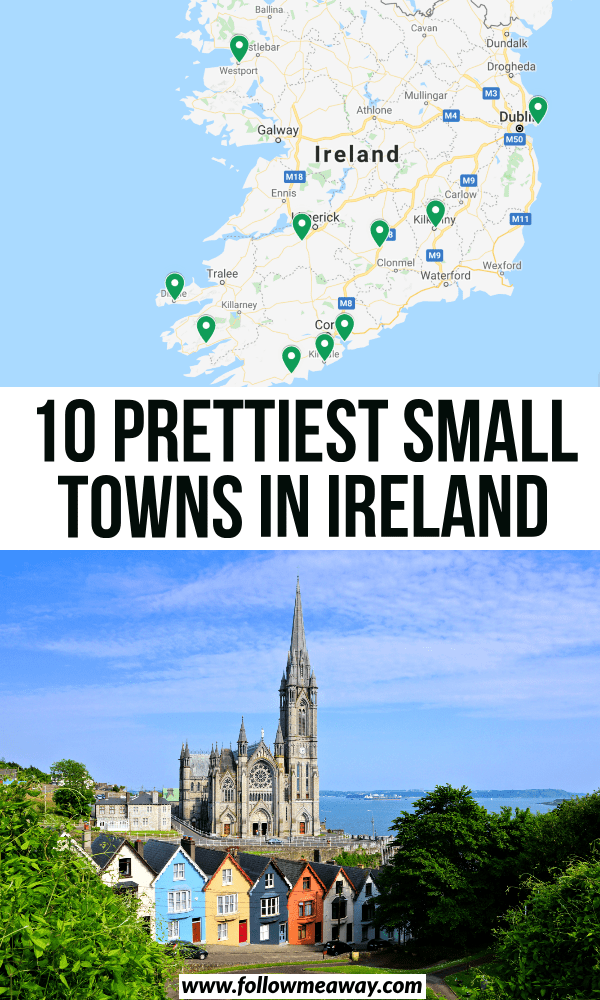 10 Prettiest Small Towns In Ireland + Map To Find Them - Follow Me Away #irelandtravel