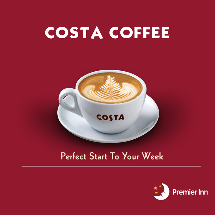 What Better Way To Welcome The Week Visit Us At Costa Coffee Premierinnindia Costa Coffee Premier Inn Coffee