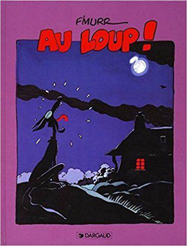 Bande Dessinee Le Genie Des Alpages Au Loup F Murrr Livres Le Genie Des Alpages Bande Dessinee Loup