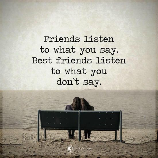 Image result for friends listen to what you say quote