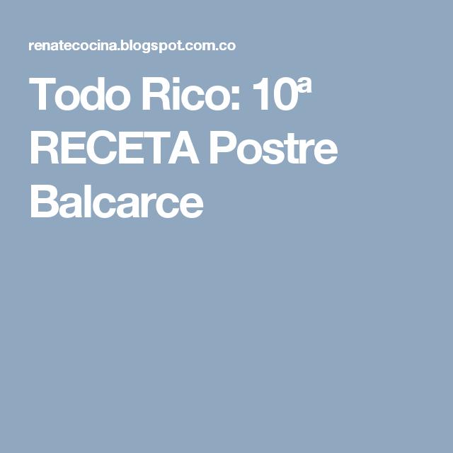 Todo Rico: 10ª RECETA Postre Balcarce