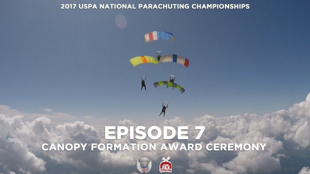 Episode 7 Award Ceremonies For Canopy Formation Discipline At The 2017 United States Parachute Association Uspa National Parachu Episode Parachute National