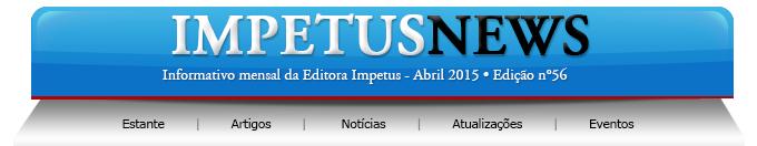 ALEGRIA DE VIVER E AMAR O QUE É BOM!!: DIVULGAÇÃO DE EDITORA #70 - IMPETUS - ABRIL/2015