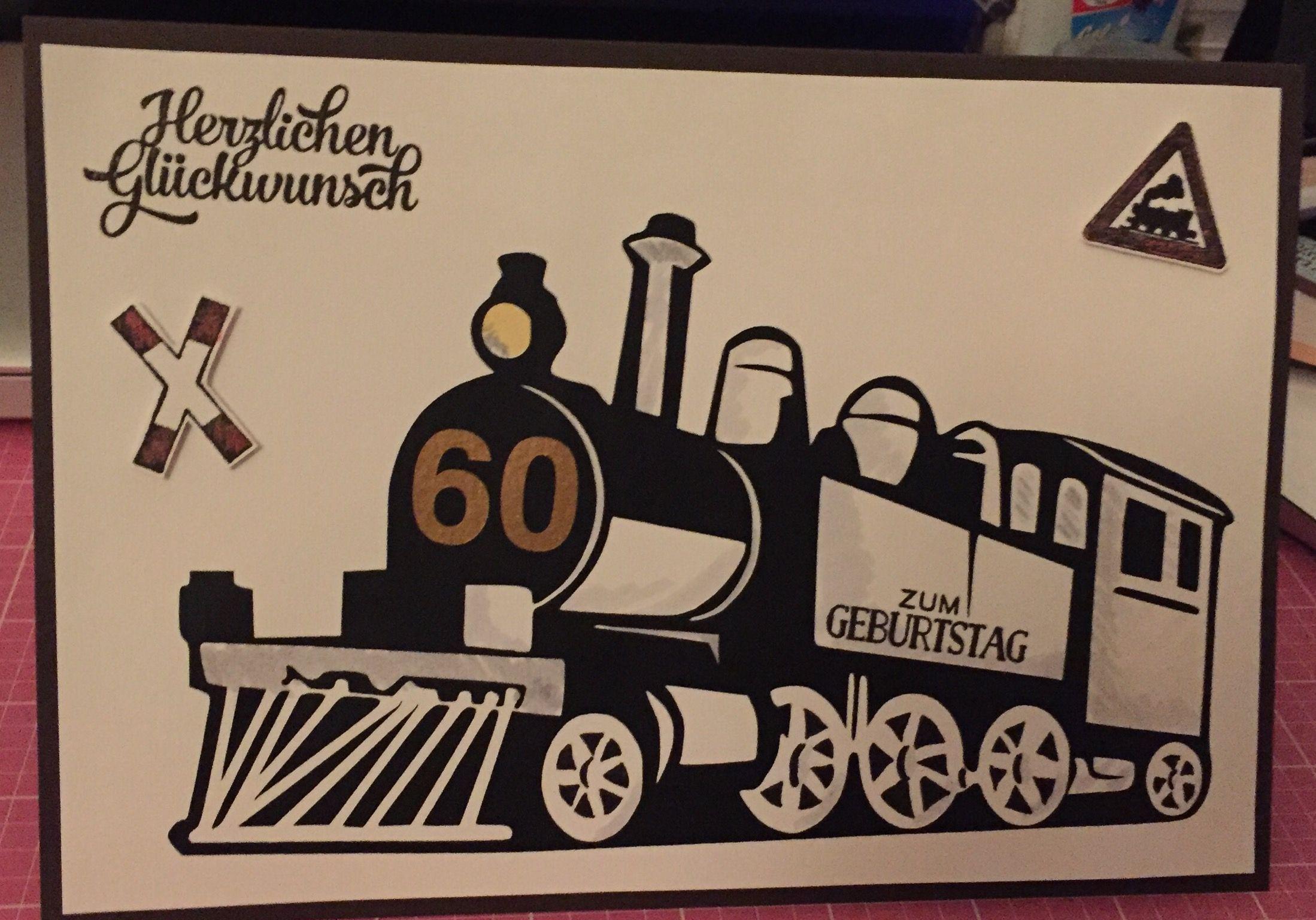 Eisenbahn Zum 60 Geburtstag Meine Karten 2016 Pinterest