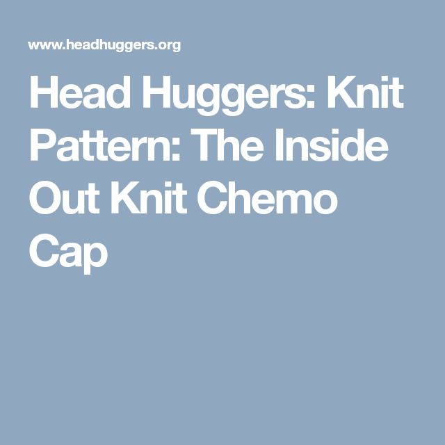 Head Huggers: Knit Pattern: The Inside Out Knit Chemo Cap | Cat ...