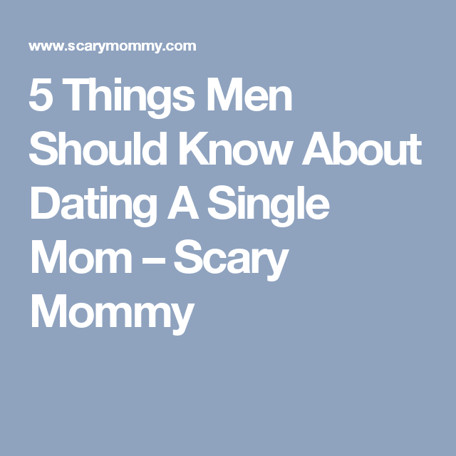 5 Things To Know About Dating A Single Mom