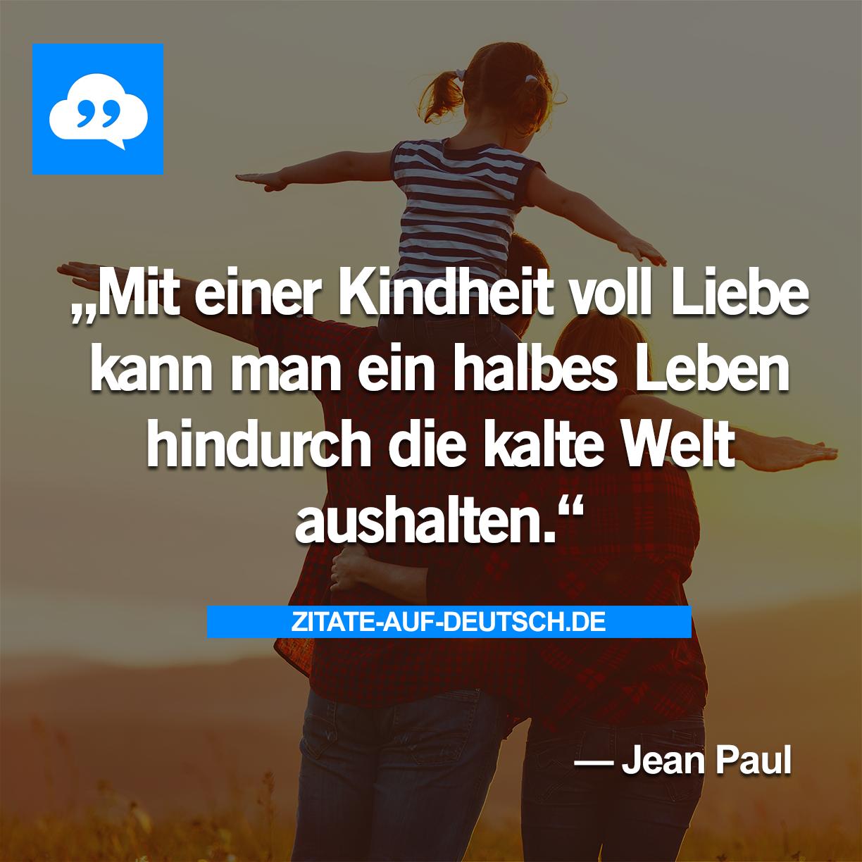Kindheit, #Leben, #Liebe, #Spruch, #Sprüche, #Welt, #Zitat