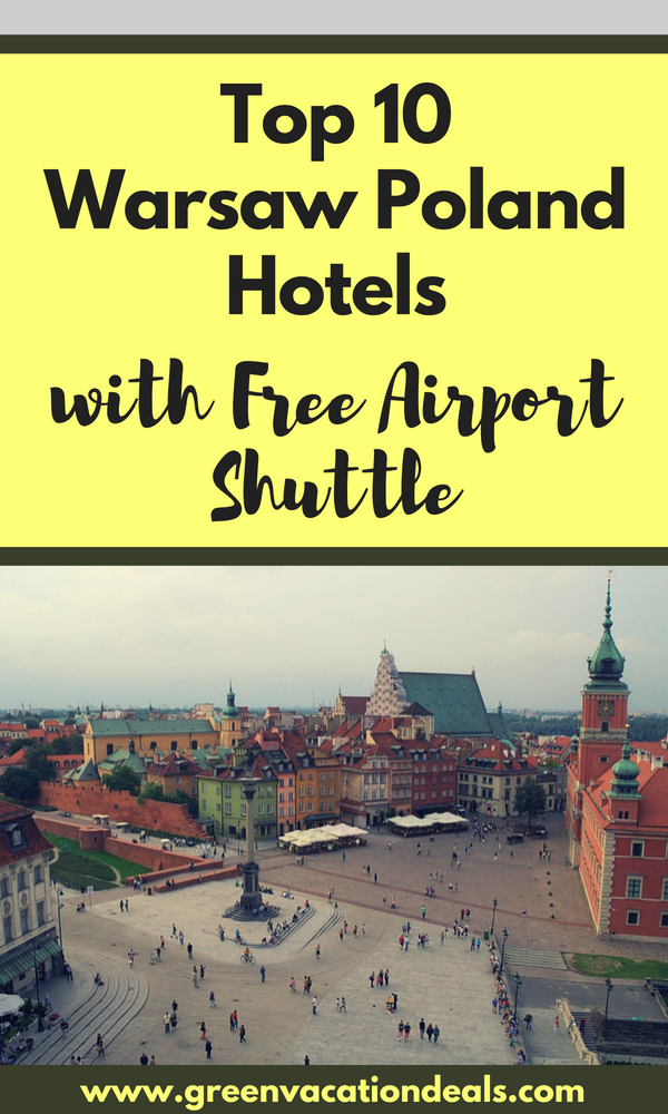 Top 10 Warsaw Poland Hotels With Free Airport Shuttle With Images