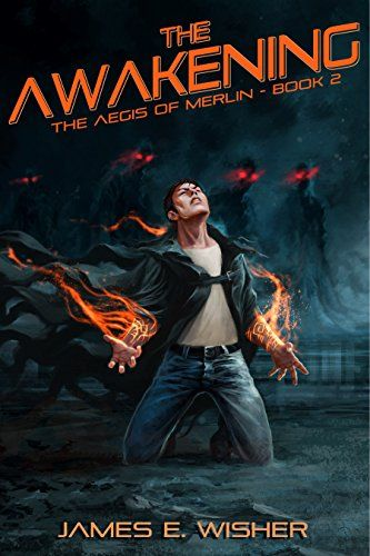 The Awakening The Aegis Of Merlin Book 2 By James E Wisher Books Ebooks Awakening