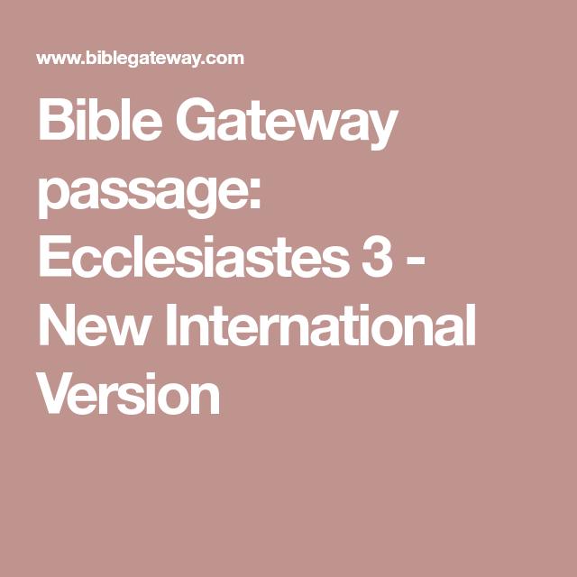 Bible Gateway Passage Ecclesiastes 3 New International