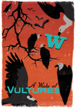 W: A Wake of Vultures