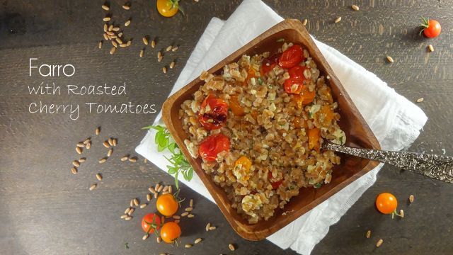 Farro with Roasted Cherry Tomatoes - Colleen's Kitchen