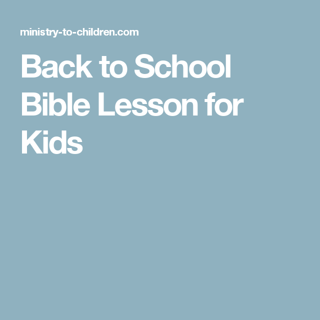 Back To School Bible Lesson For Kids Sunday School Pinterest