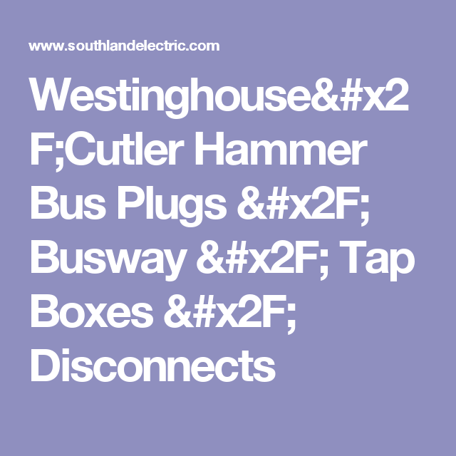 Westinghousecutler hammer bus plugs busway tap boxes cutler hammerwestinghouse surplus and reconditioned bus plugs tap boxes and disconnects sciox Image collections