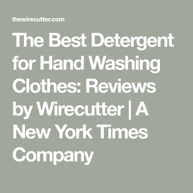 The Best Detergent For Hand Washing Clothes Washing Clothes