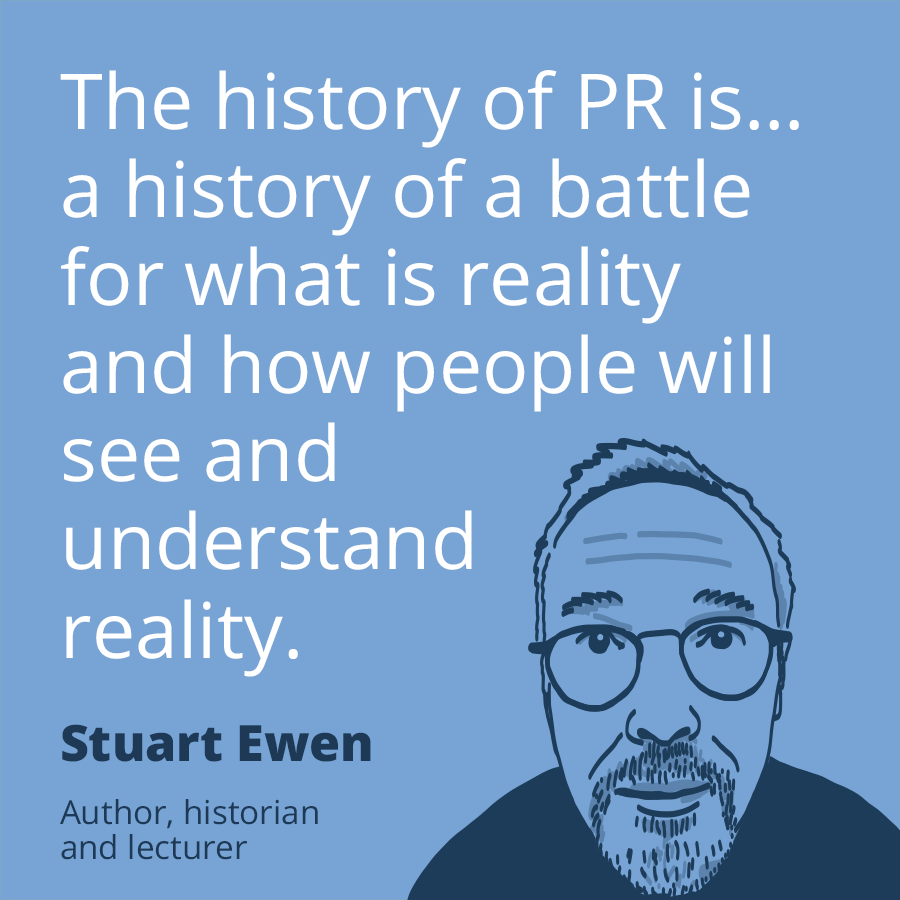 Pr Quotes Inspiration Pr Quotestuart Ewen  The History Of Pr Is… A History Of A