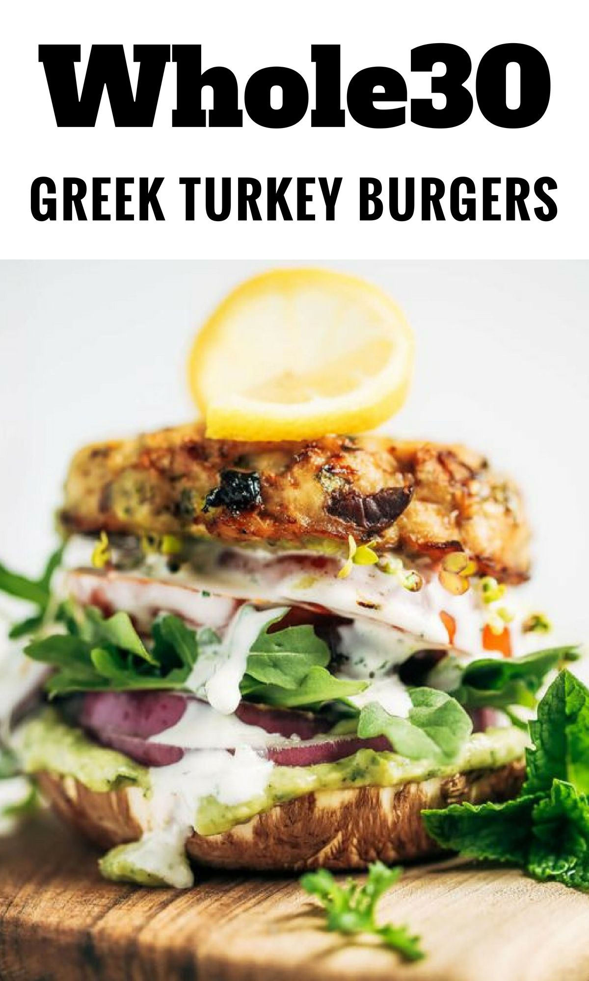 Whole30 Greek Turkey Burgers With Mint Avocado Sauce Recipe