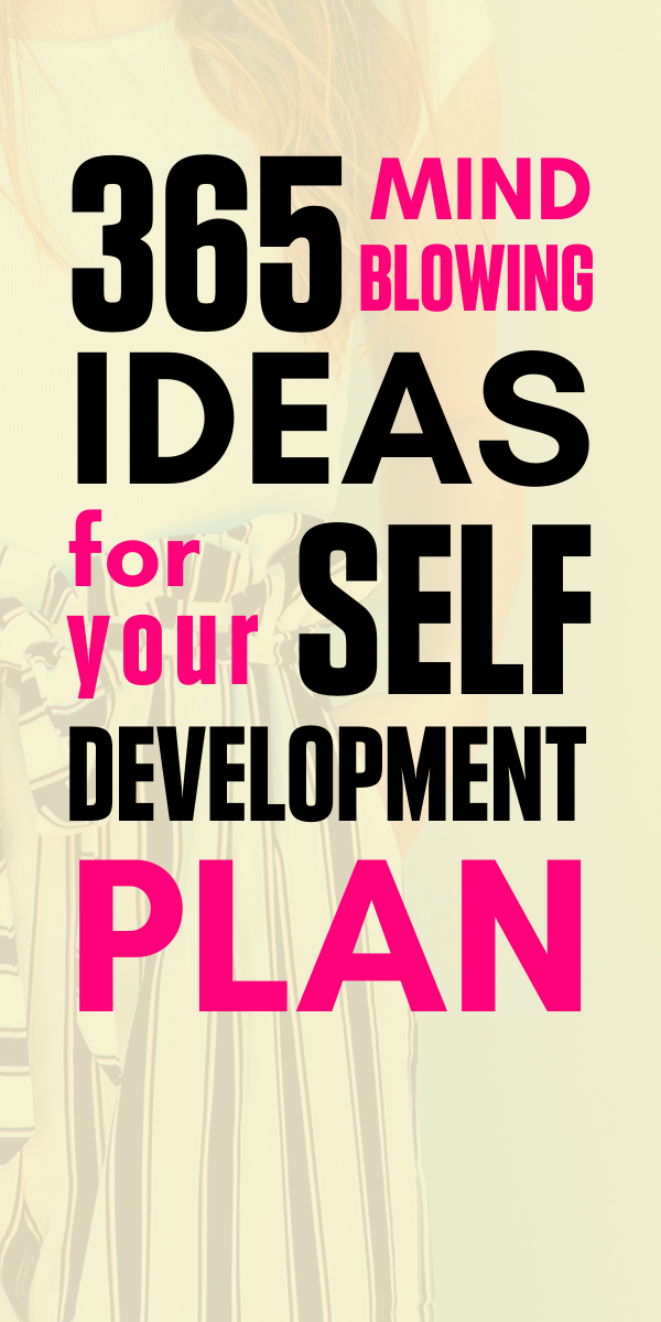 Need some fresh ideas for your personal development plan? Try these 365 amazing little tips, habits and actions that will help you change your life and be happier. Self-development ideas/ Personal development plan/ Self-improvement/ Change your life/ Live a better life/ How to improve yourself/ Personal development plan ideas/ #SelfDevelopment #PersonalDevelopment #PersonalGrowth #ChangeYourLife #BeHappy #ImproveYourself