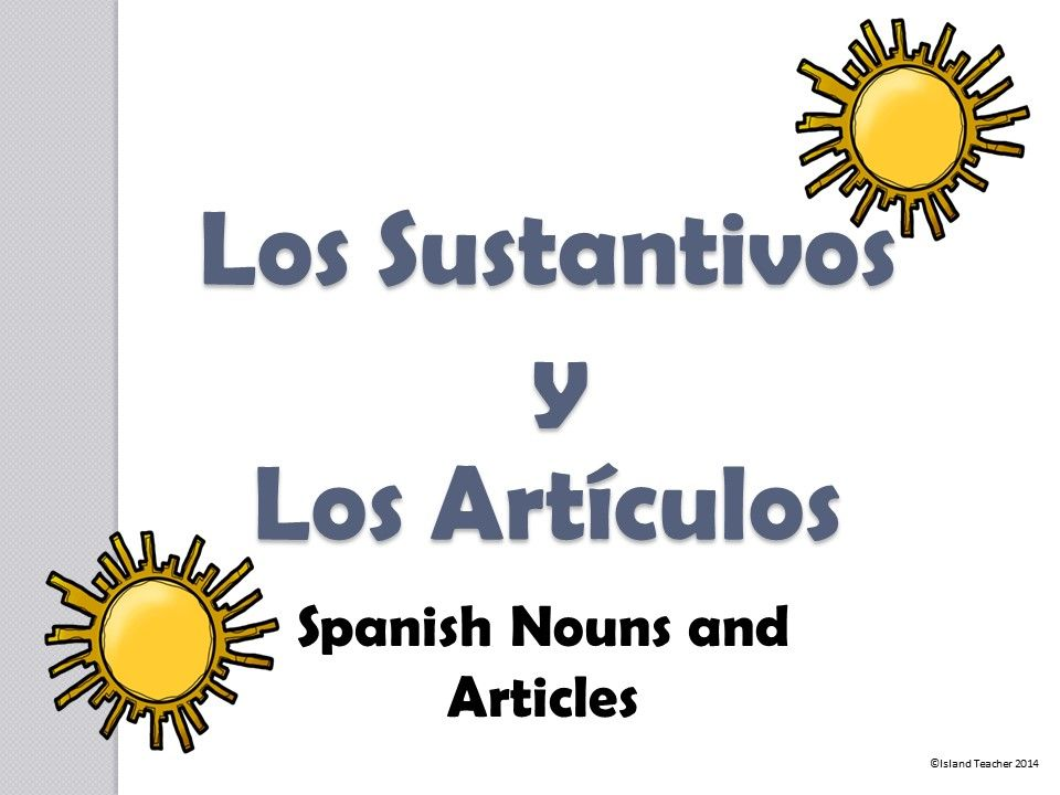 Spanish Nouns and Articles PowerPoint Presentation   Spanish ...