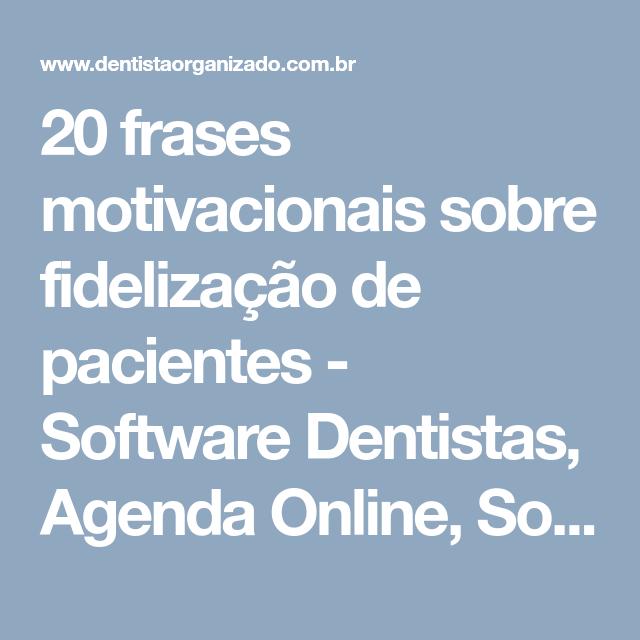 0cf48a9f0 20 frases motivacionais sobre fidelização de pacientes - Software  Dentistas