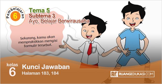 Kunci Jawaban Tematik Tema 5 Kelas 6 Halaman 183 184 Kurikulum 2013 Kurikulum Buku Pelajaran Kunci