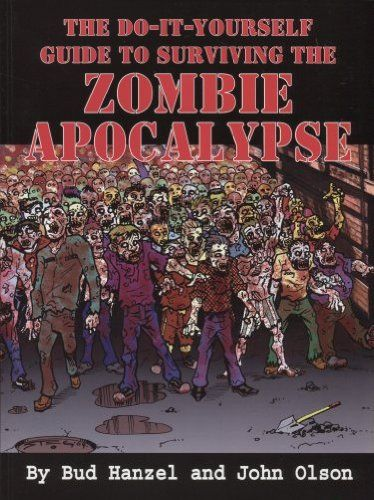 The do it yourself guide to surviving the zombie apocalypse diy the do it yourself guide to surviving the zombie apocalypse diy guide to solutioingenieria Gallery