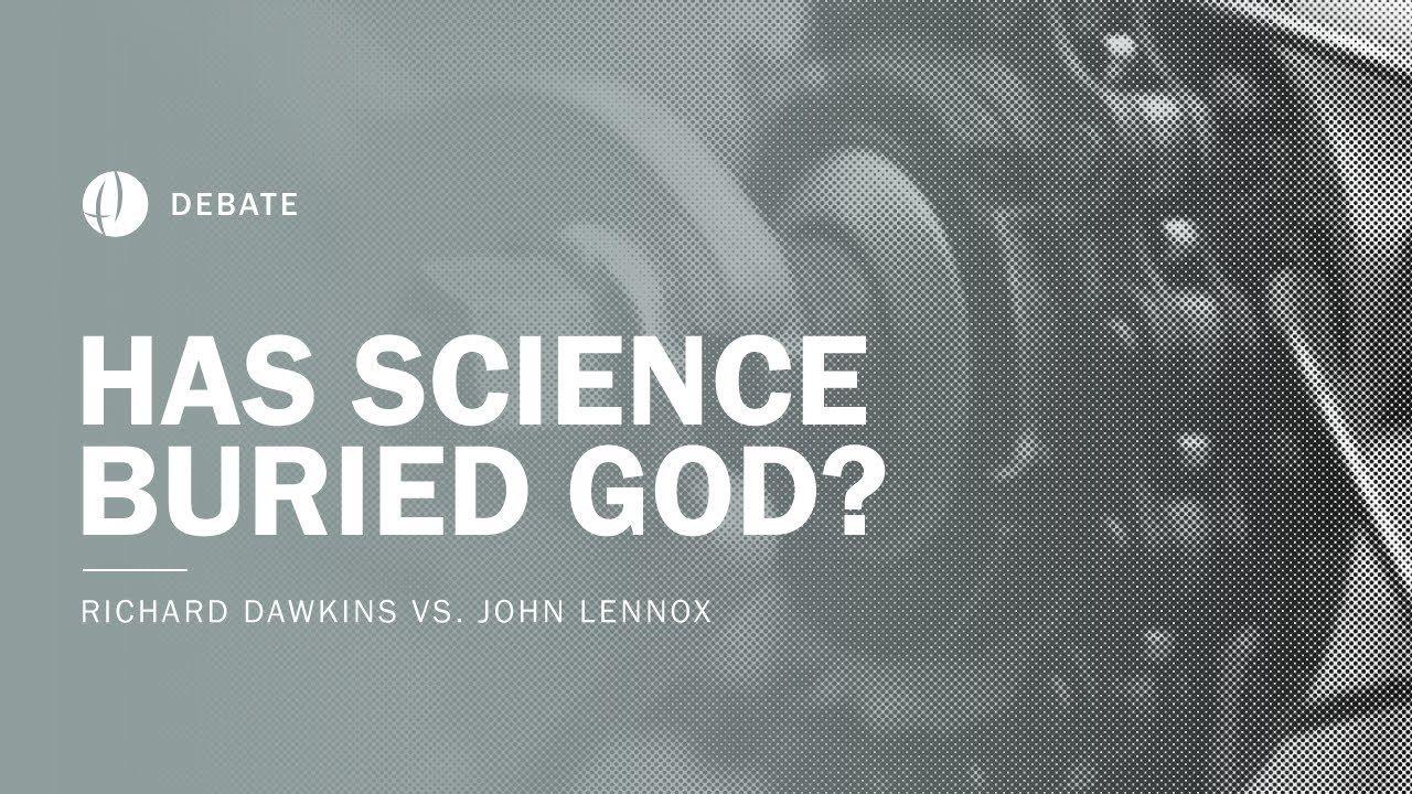 Richard Dawkins Vs John Lennox Has Science Buried God Debate Richard Dawkins Science Homeschool Science