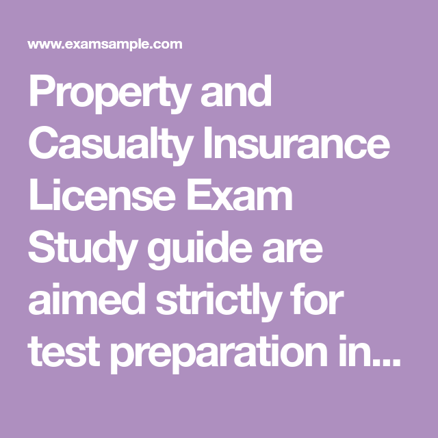 Property And Casualty Insurance License Exam Study Guide Are Aimed