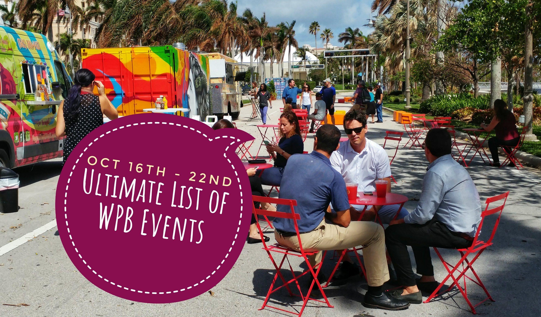 Ultimate List Of West Palm Beach Events Week Of October 16th 22nd Beach Events West Palm Beach Palm Beach