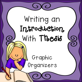 Writing an Introduction with Thesis Statement Graphic organisers - thesis statement