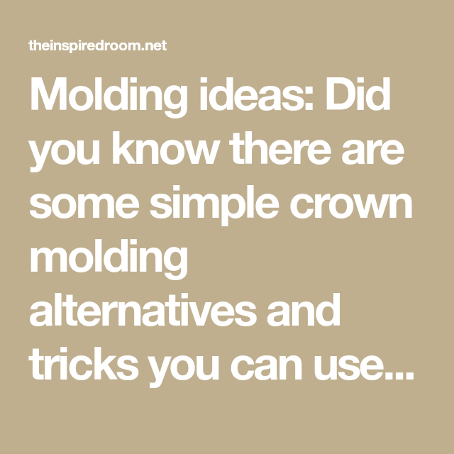 Molding Ideas A Simple Alternative To Crown Molding Crown