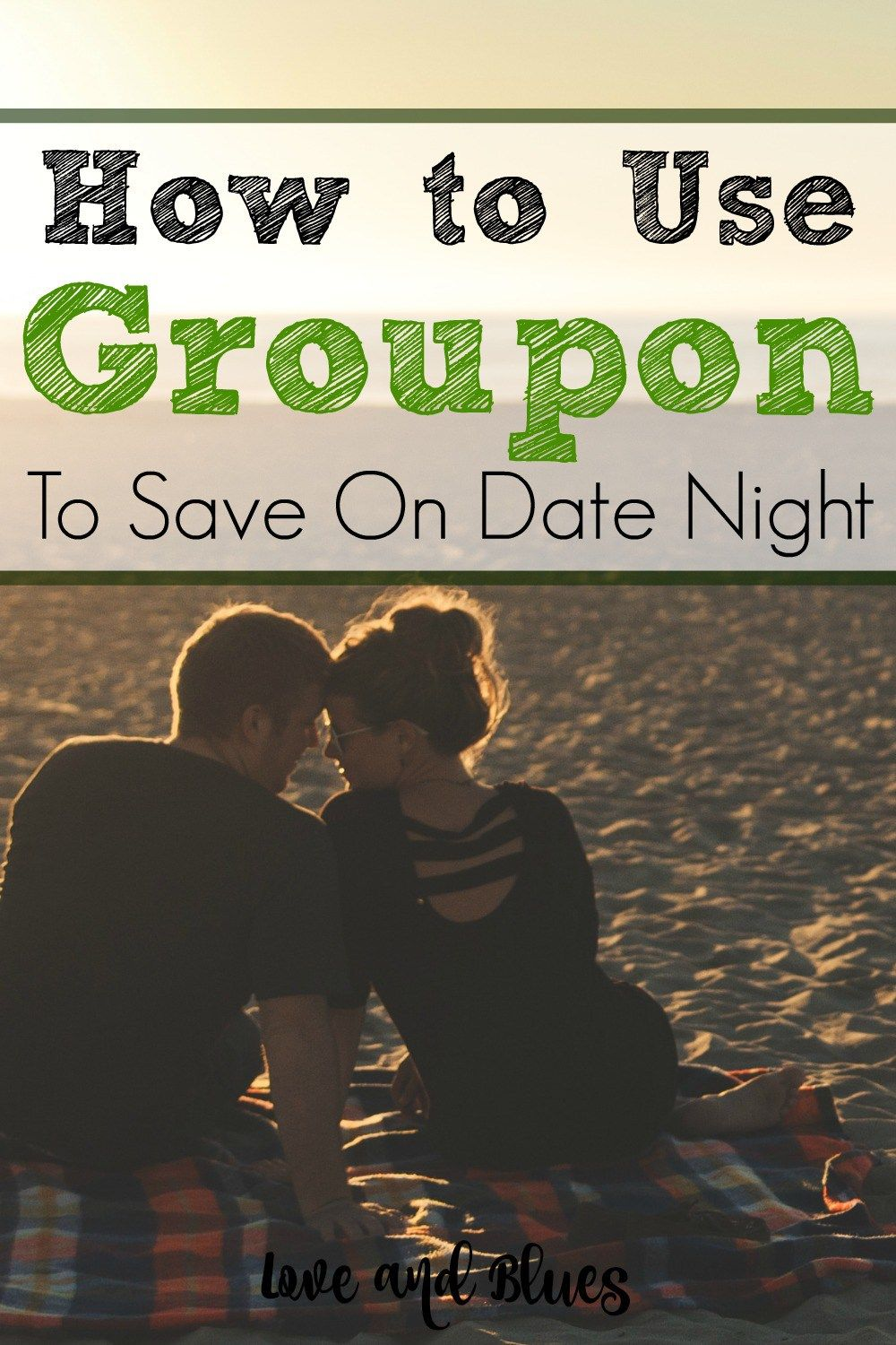 How To Use Groupon To Save On Date Night Happy Marriage Tips