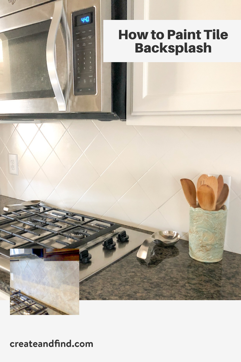 Painting Tiled Kitchen Backsplash A Complete How To Guide Backsplash Kitchen Tiles Backsplash Diy Home Decor Projects