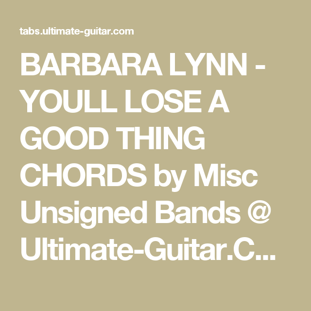 Barbara Lynn Youll Lose A Good Thing Chords By Misc Unsigned Bands