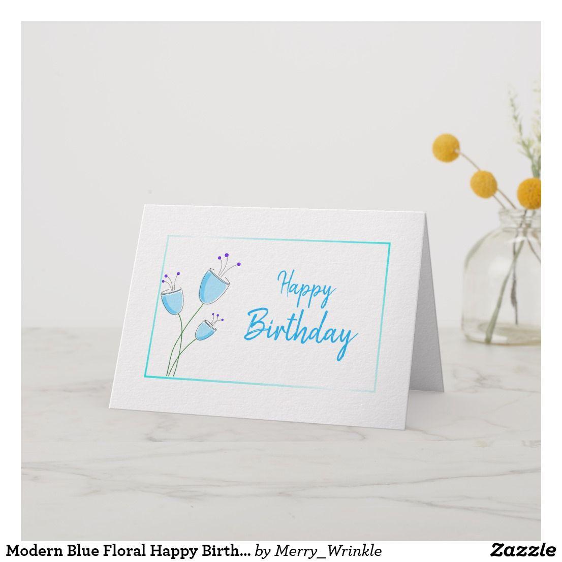 Modern Blue Floral Happy Birthday Card Birthday Cards Modern Birthday Happy Birthday Cards