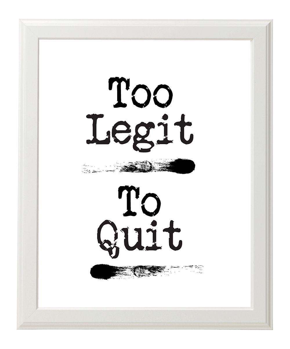 White & Black 'Too Legit To Quit' Typewriter Print