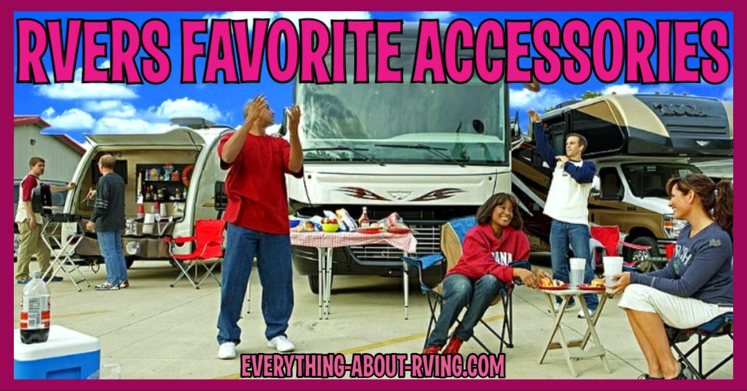 RVers Favorite RV Accessories and Products... Read More