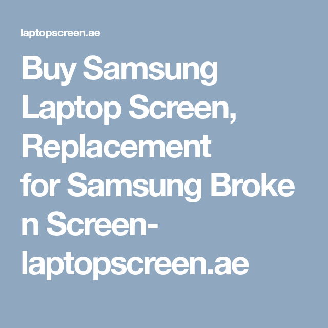 Buy Samsung Laptop Screen, Replacement For Samsung Broken