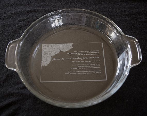 Personalized Pie Plate Glass Etched - how cute would this be for a gift if you & Personalized Pie Plate Glass Etched - how cute would this be for a ...