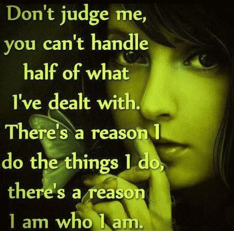 Don't Judge Me You Can't