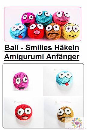 Häkeln Lernen Amigurumi Ballsmilie Häkeln Pinterest Bälle
