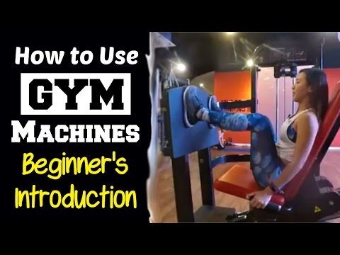 How To Use Gym Machines Complete Beginner S Introduction