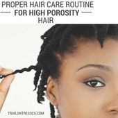 It is crucial to have a proper hair care routine for high porosity hair in order