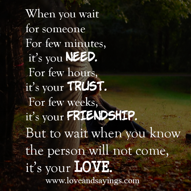 Wait For Someone Love And Relationship Quotes Waiting For